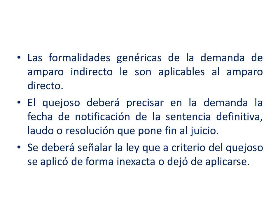 Las formalidades genéricas de la demanda de amparo indirecto le son aplicables al amparo directo.