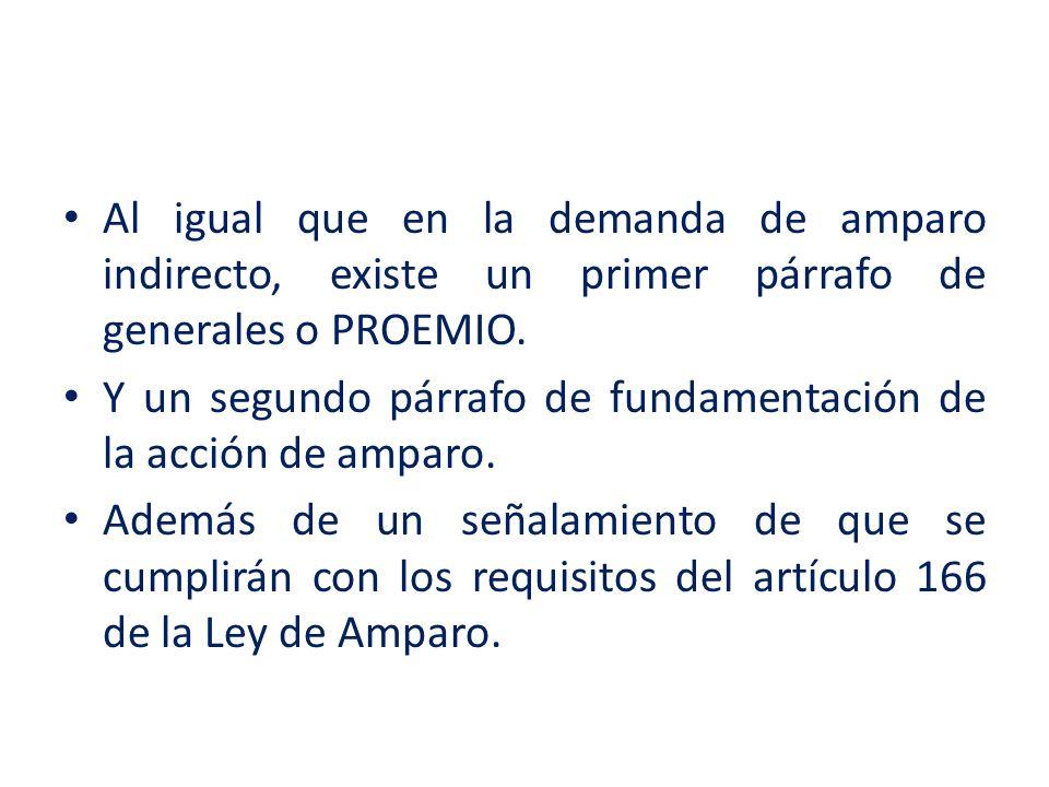 Al igual que en la demanda de amparo indirecto, existe un primer párrafo de generales o PROEMIO.