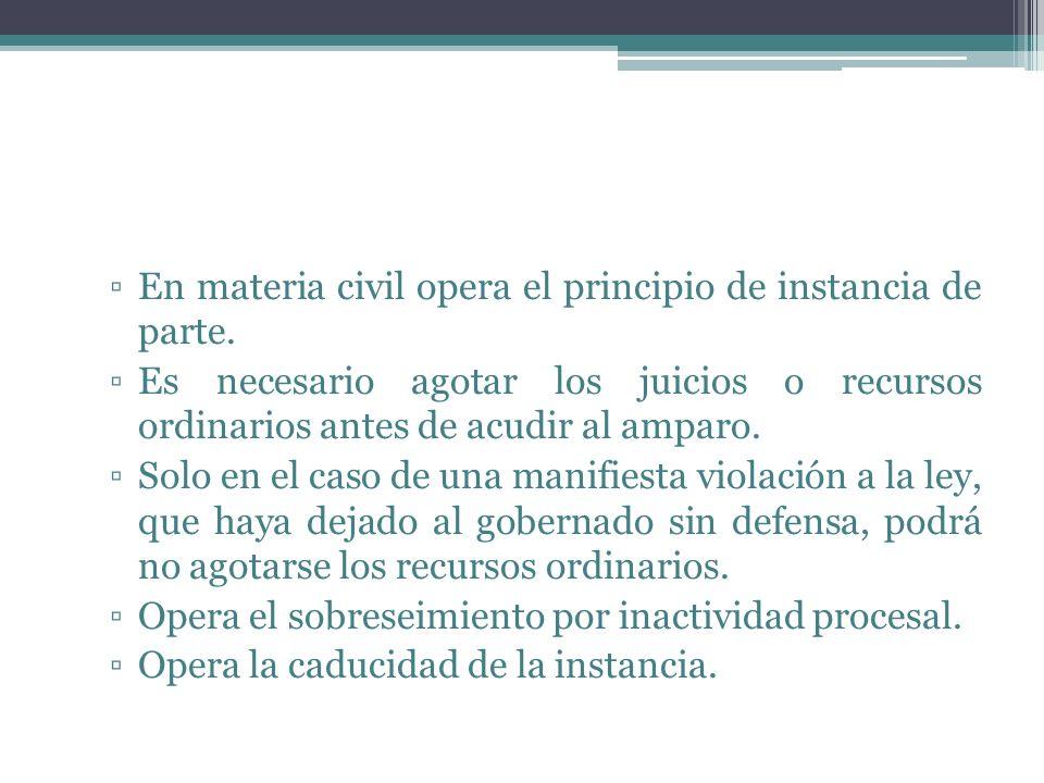 En materia civil opera el principio de instancia de parte.