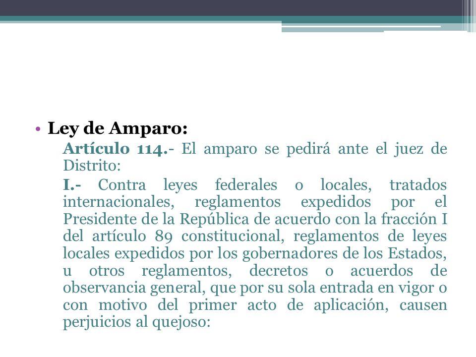 Ley de Amparo: Artículo 114.- El amparo se pedirá ante el juez de Distrito: