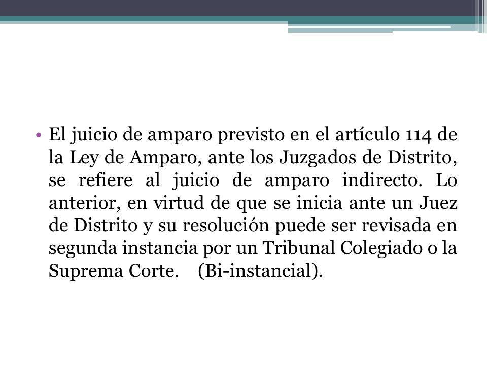 El juicio de amparo previsto en el artículo 114 de la Ley de Amparo, ante los Juzgados de Distrito, se refiere al juicio de amparo indirecto.