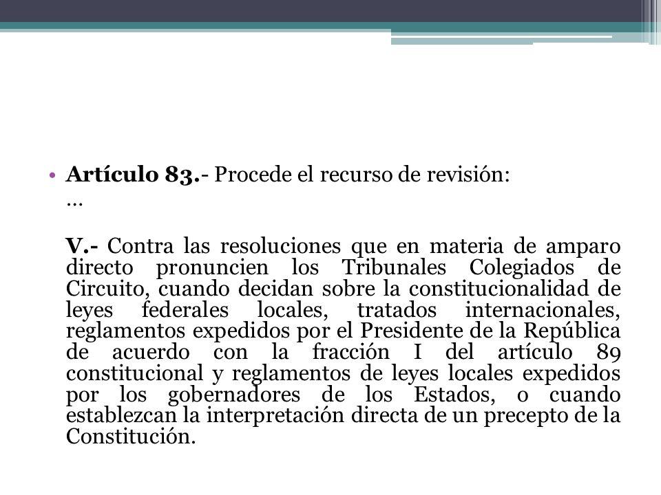 Artículo 83.- Procede el recurso de revisión: