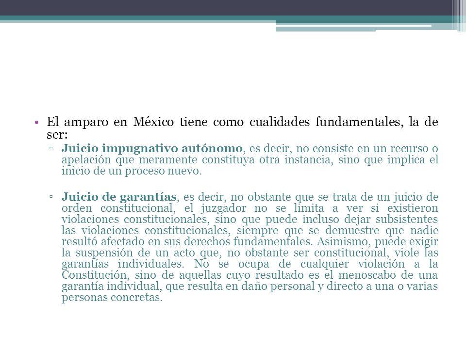 El amparo en México tiene como cualidades fundamentales, la de ser: