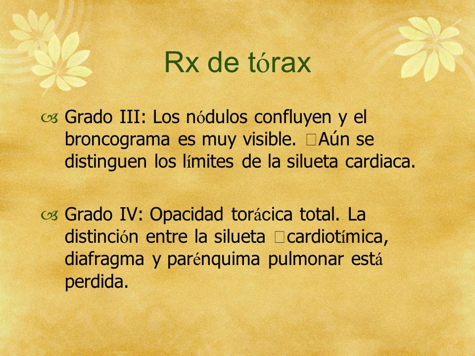 Rx de tórax Grado III: Los nódulos confluyen y el broncograma es muy visible. Aún se distinguen los límites de la silueta cardiaca.