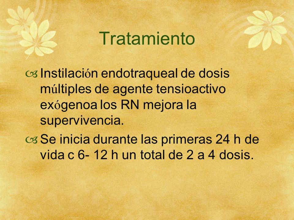 TratamientoInstilación endotraqueal de dosis múltiples de agente tensioactivo exógenoa los RN mejora la supervivencia.
