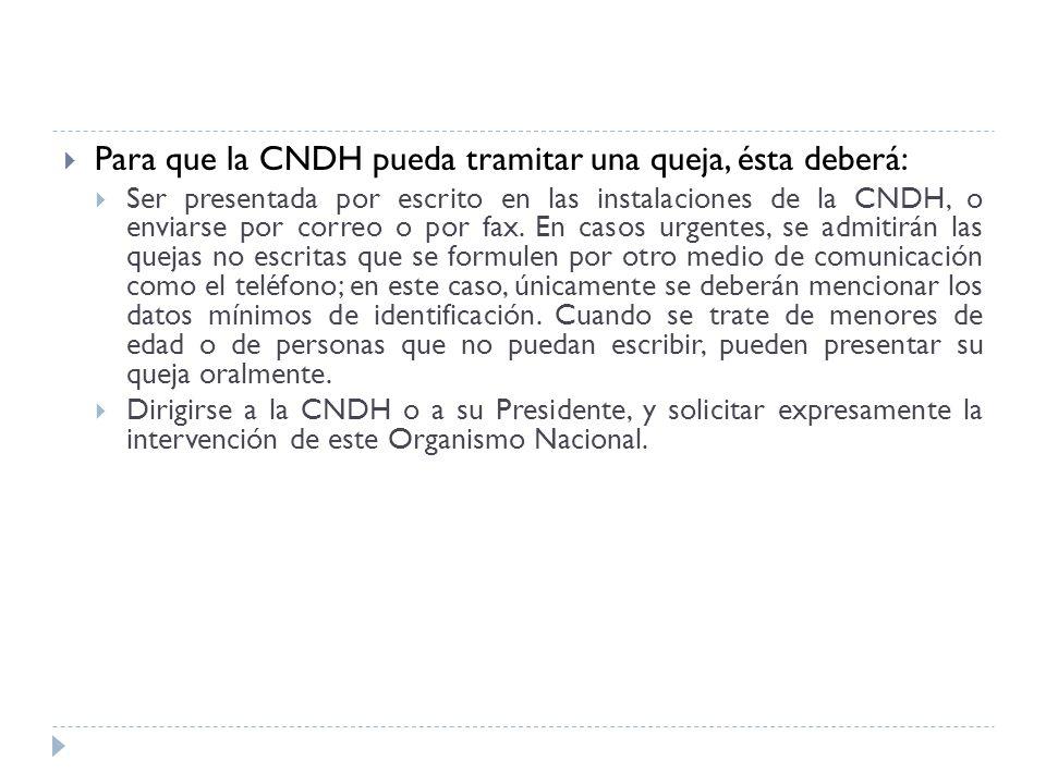 Para que la CNDH pueda tramitar una queja, ésta deberá: