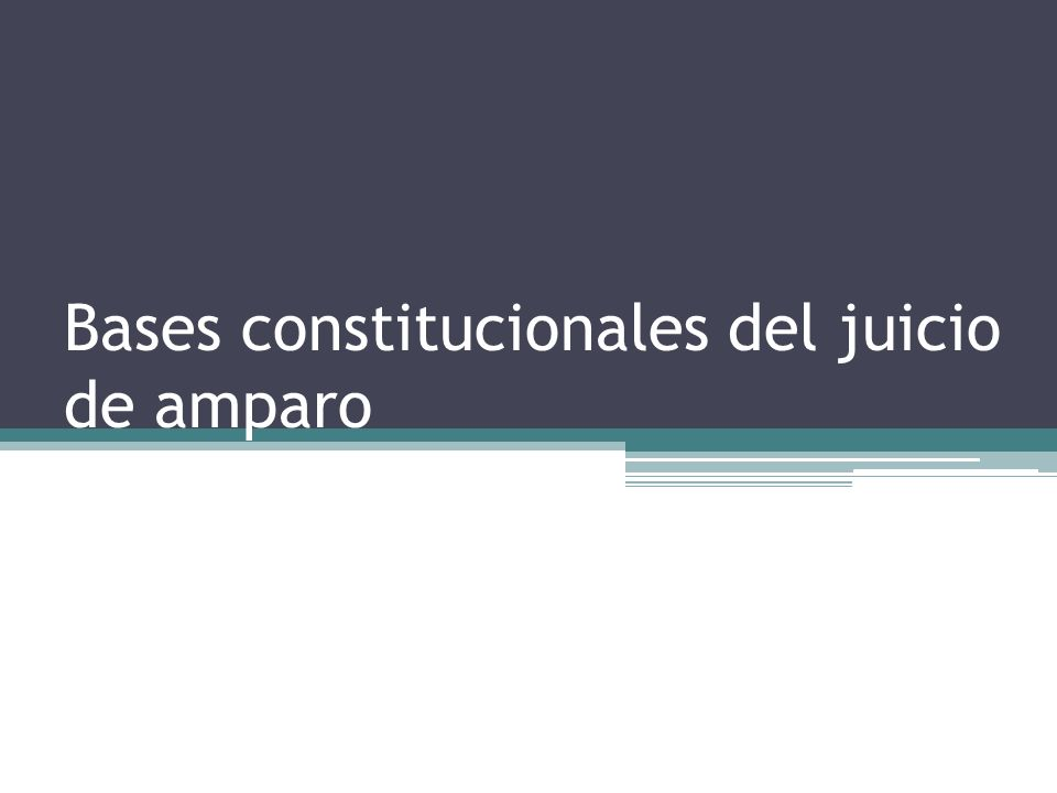 Bases constitucionales del juicio de amparo