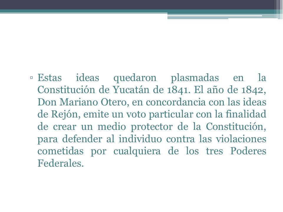 Estas ideas quedaron plasmadas en la Constitución de Yucatán de 1841