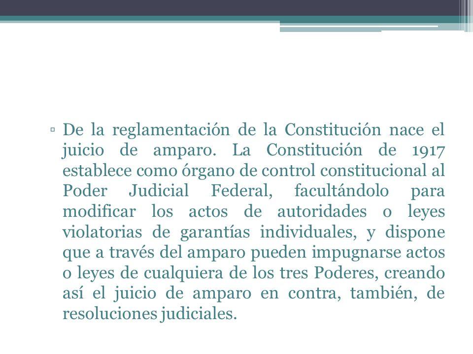 De la reglamentación de la Constitución nace el juicio de amparo