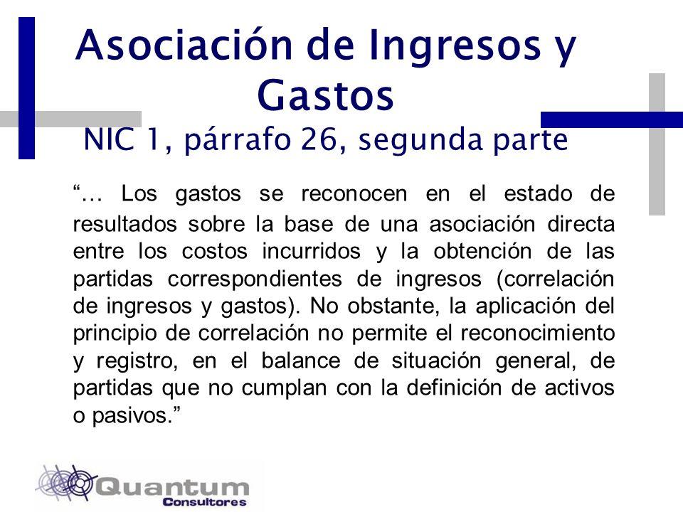 Asociación de Ingresos y Gastos NIC 1, párrafo 26, segunda parte