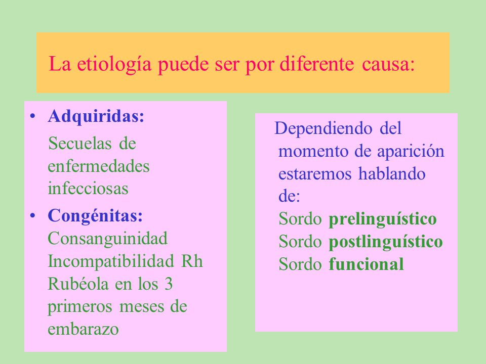 La etiología puede ser por diferente causa: