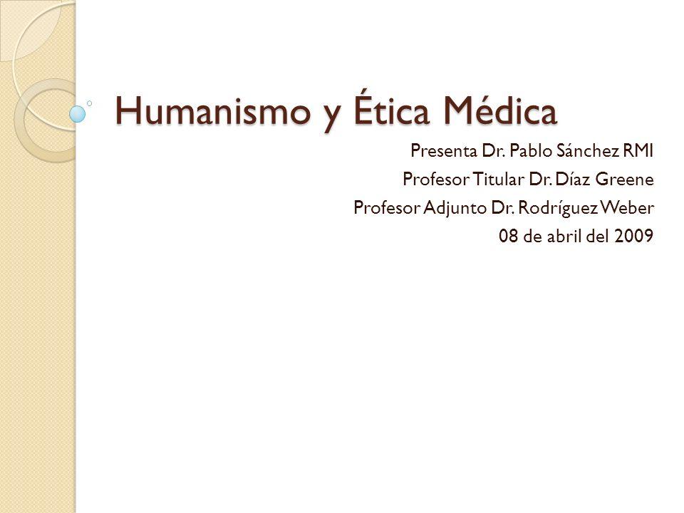 Humanismo y Ética Médica