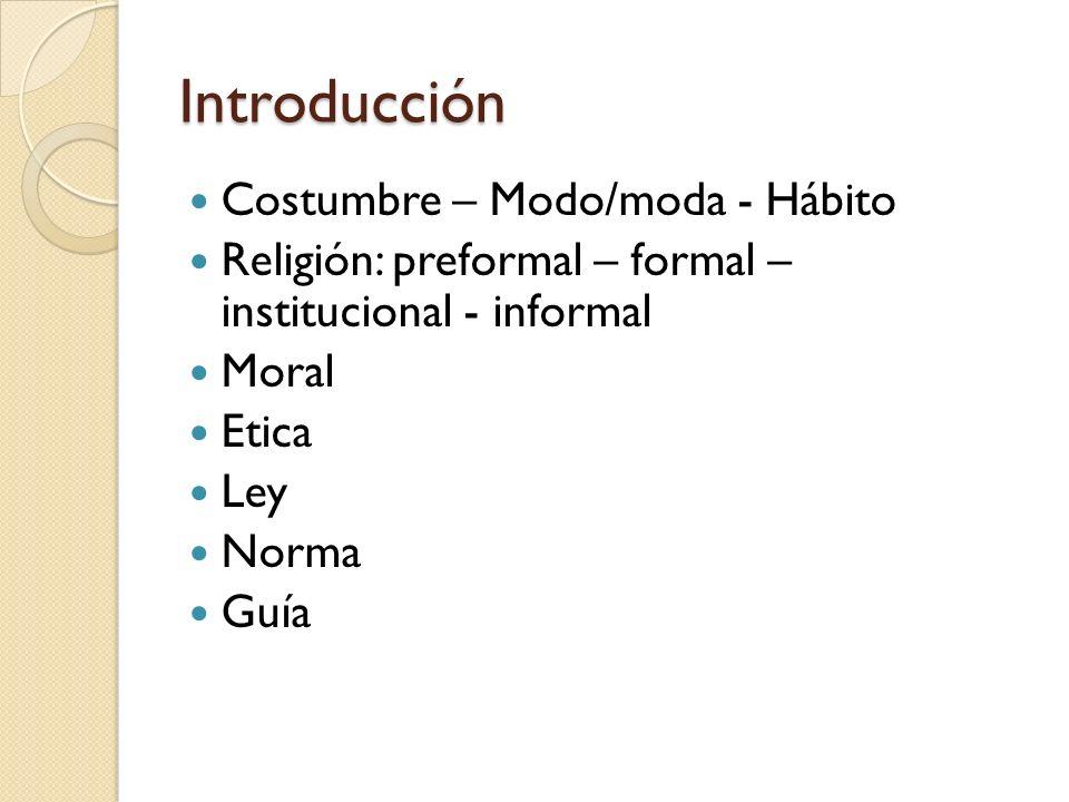 Introducción Costumbre – Modo/moda - Hábito