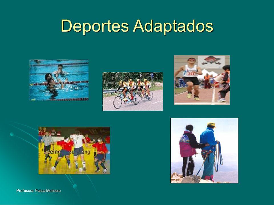 Deportes Adaptados Profesora: Felisa Molinero