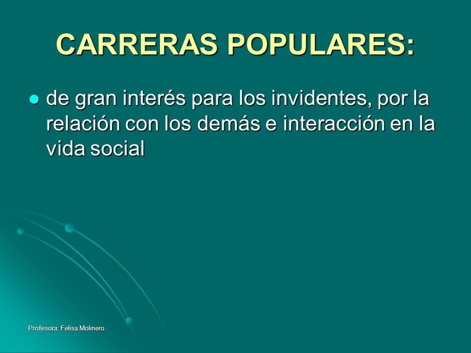 CARRERAS POPULARES:de gran interés para los invidentes, por la relación con los demás e interacción en la vida social.