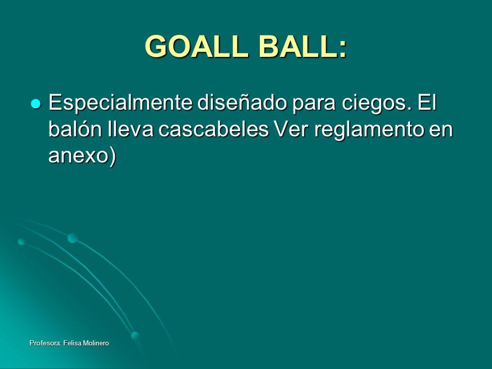 GOALL BALL:Especialmente diseñado para ciegos.