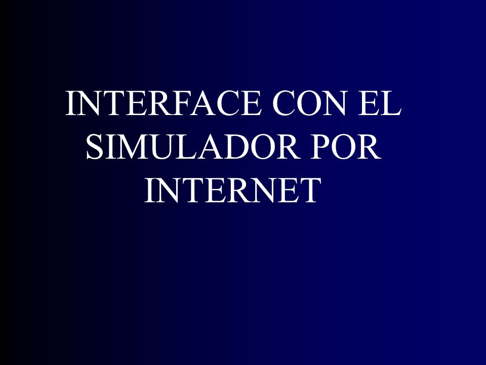 INTERFACE CON EL SIMULADOR POR INTERNET