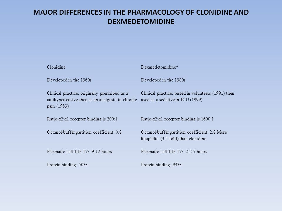 Major differences in the pharmacology of clonidine and dexmedetomidine