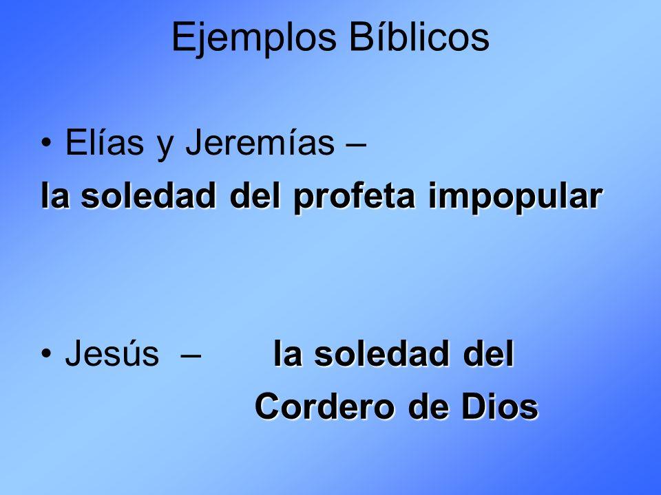 Ejemplos Bíblicos Elías y Jeremías – la soledad del profeta impopular