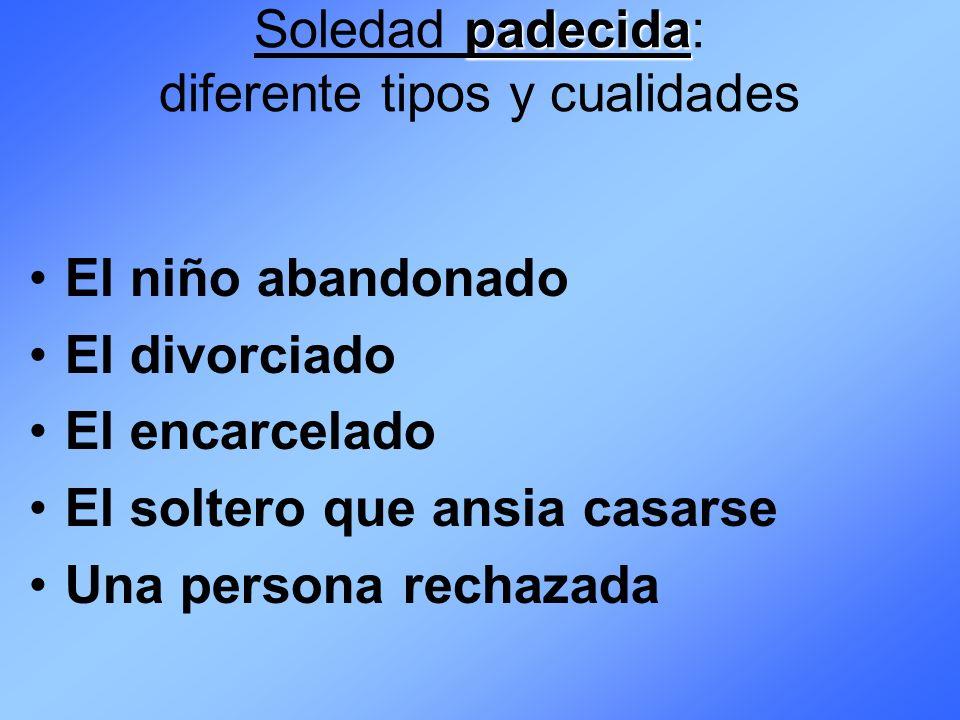 Soledad padecida: diferente tipos y cualidades