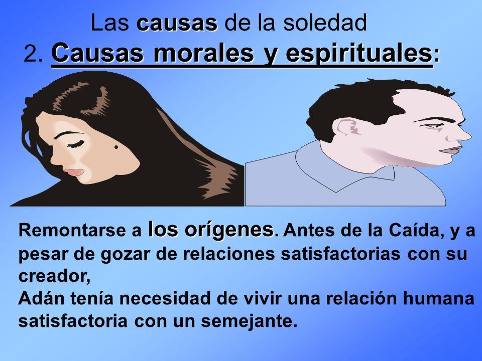 Las causas de la soledad 2. Causas morales y espirituales: