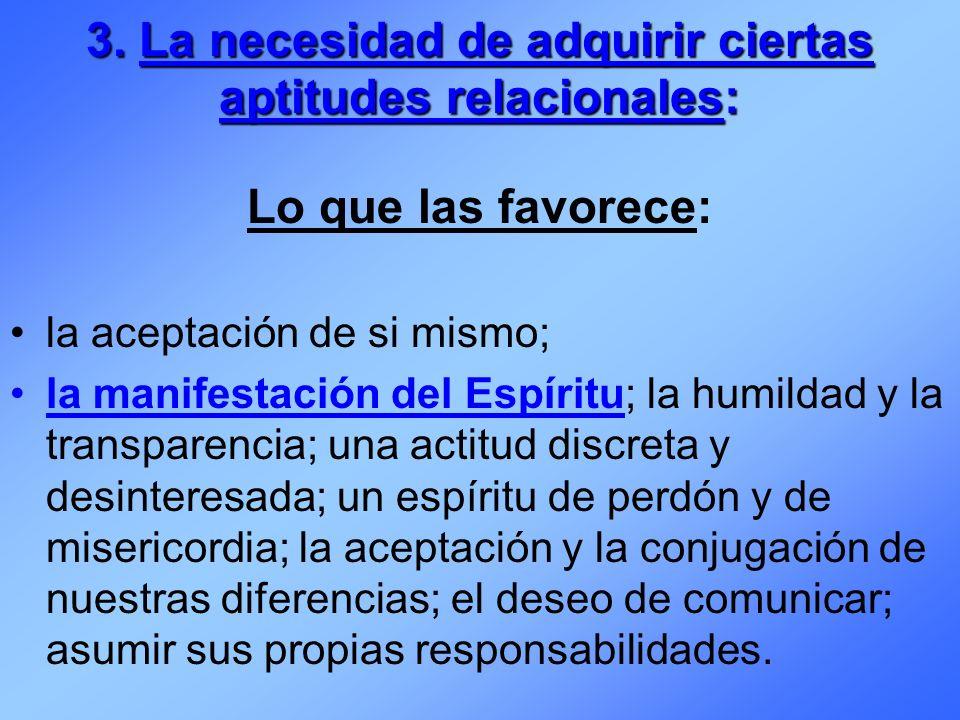 3. La necesidad de adquirir ciertas aptitudes relacionales: