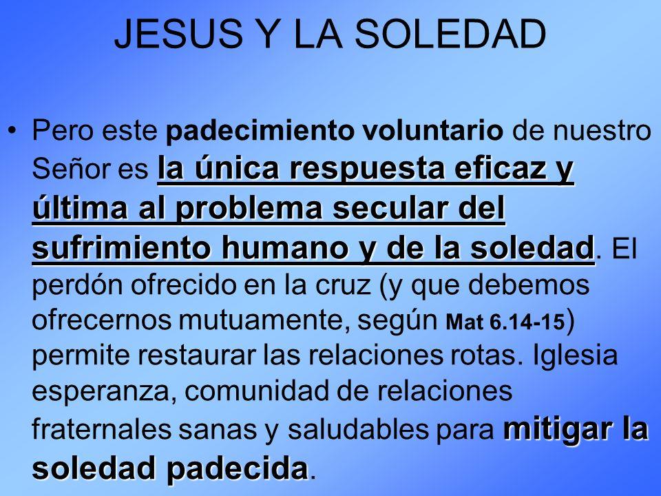 JESUS Y LA SOLEDAD