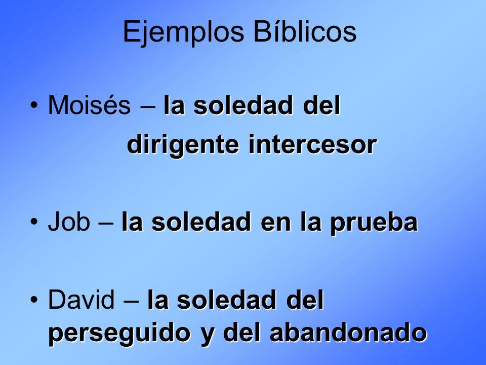 Ejemplos Bíblicos Moisés – la soledad del dirigente intercesor