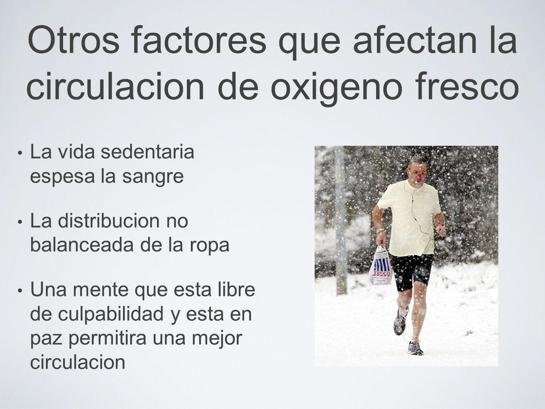 Otros factores que afectan la circulacion de oxigeno fresco