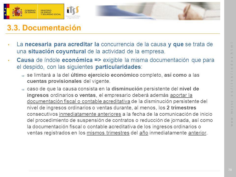 3.3. Documentación La necesaria para acreditar la concurrencia de la causa y que se trata de una situación coyuntural de la actividad de la empresa.