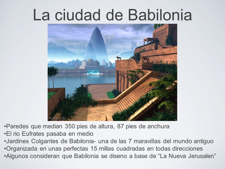 La ciudad de BabiloniaParedes que median 350 pies de altura, 87 pies de anchura. El rio Eufrates pasaba en medio.