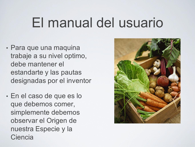 El manual del usuarioPara que una maquina trabaje a su nivel optimo, debe mantener el estandarte y las pautas designadas por el inventor.