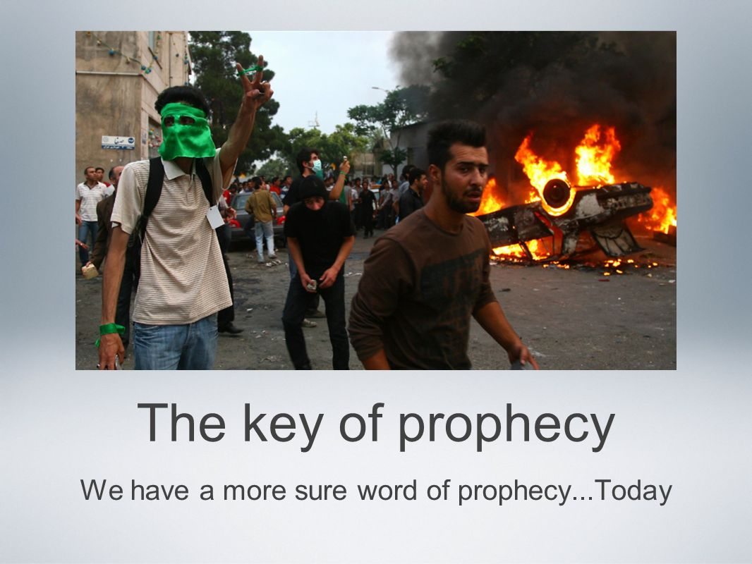 We have a more sure word of prophecy...Today