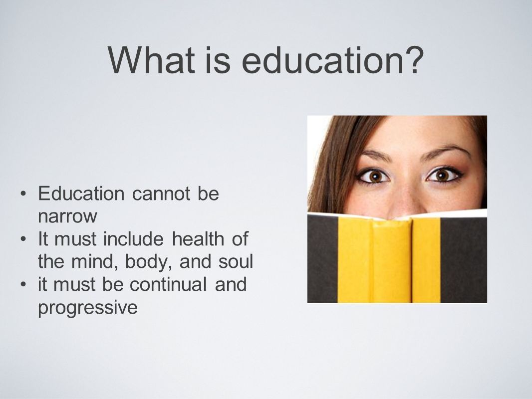 What is education Education cannot be narrow