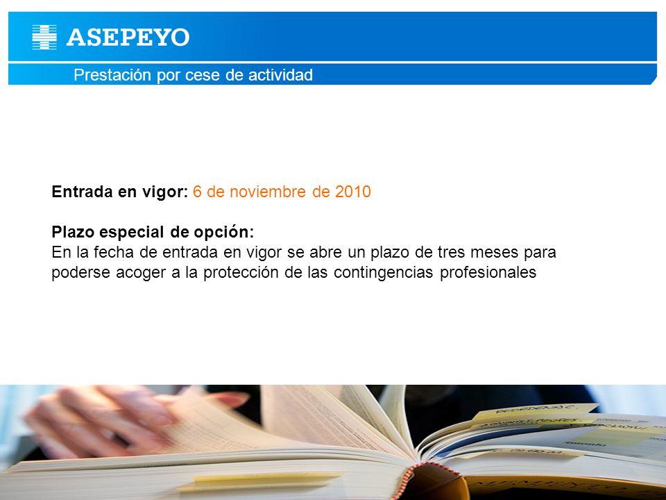 Entrada en vigor: 6 de noviembre de 2010 Plazo especial de opción: