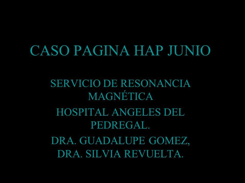 CASO PAGINA HAP JUNIO SERVICIO DE RESONANCIA MAGNÉTICA