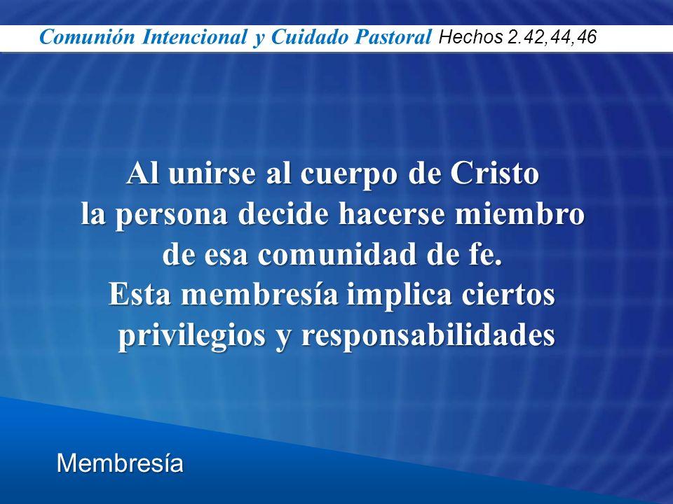 Al unirse al cuerpo de Cristo la persona decide hacerse miembro