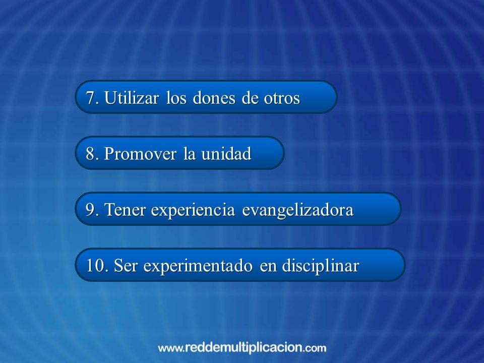 7. Utilizar los dones de otros