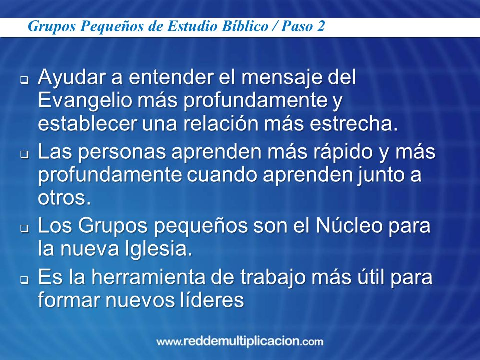 Los Grupos pequeños son el Núcleo para la nueva Iglesia.