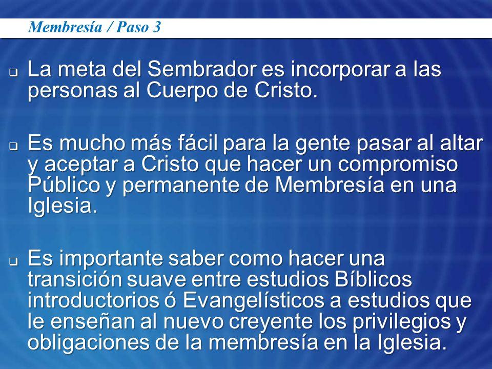 Membresía / Paso 3 La meta del Sembrador es incorporar a las personas al Cuerpo de Cristo.
