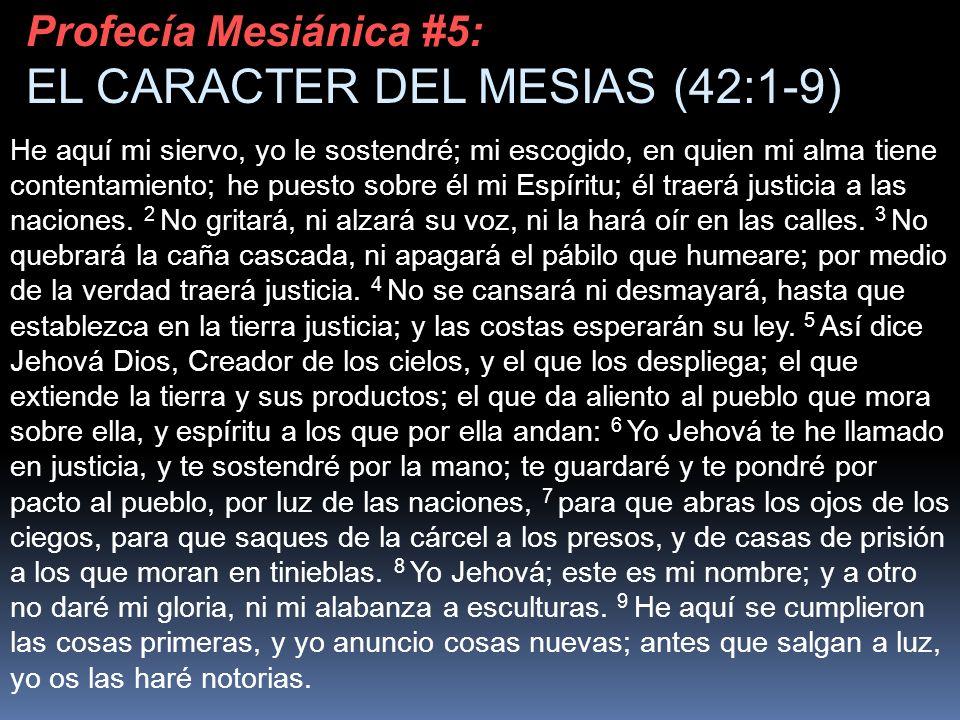 EL CARACTER DEL MESIAS (42:1-9)