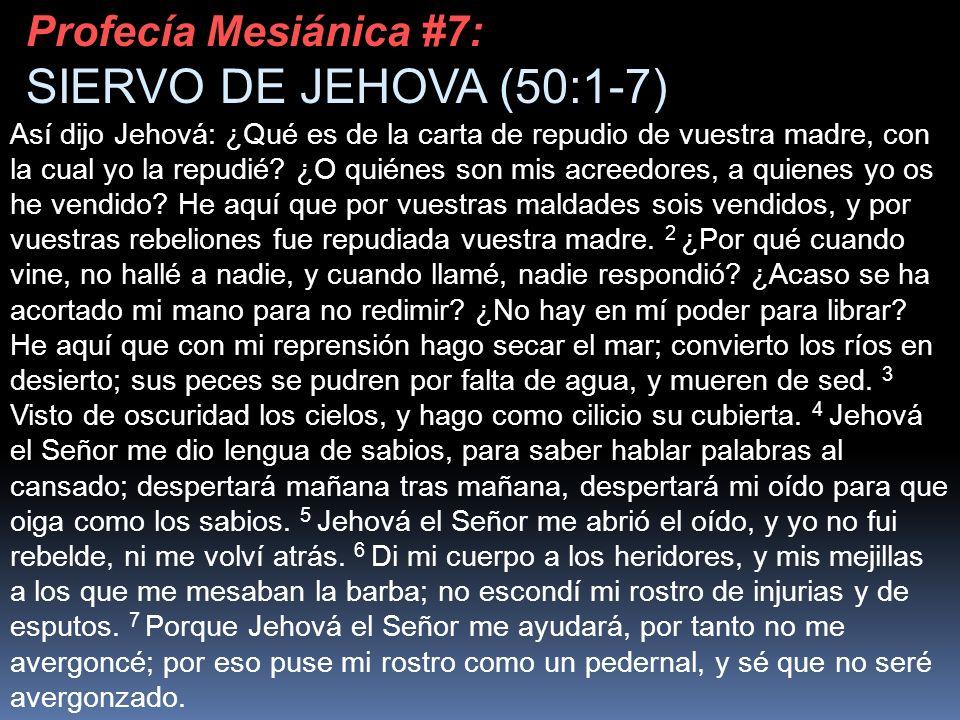 SIERVO DE JEHOVA (50:1-7) Profecía Mesiánica #7: