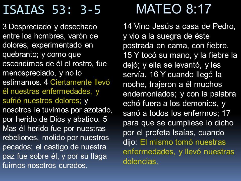 ISAIAS 53: 3-5 MATEO 8:17.