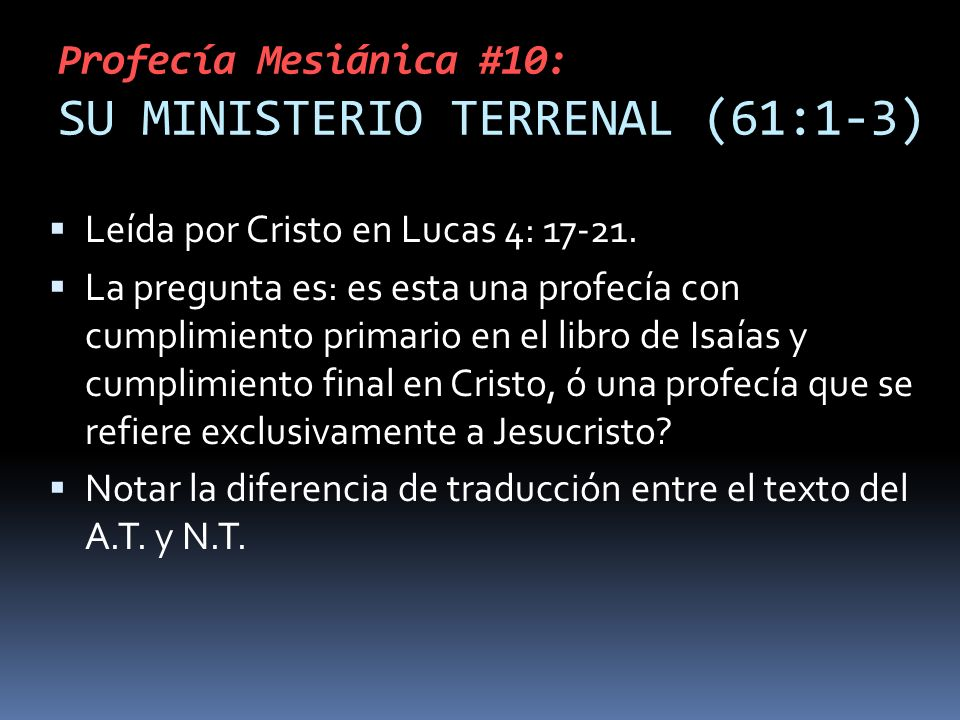 Profecía Mesiánica #10: SU MINISTERIO TERRENAL (61:1-3)