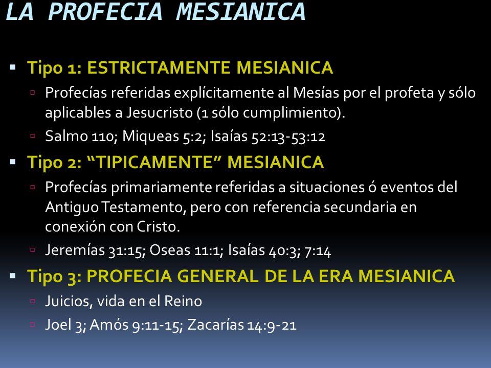 LA PROFECIA MESIANICA Tipo 1: ESTRICTAMENTE MESIANICA