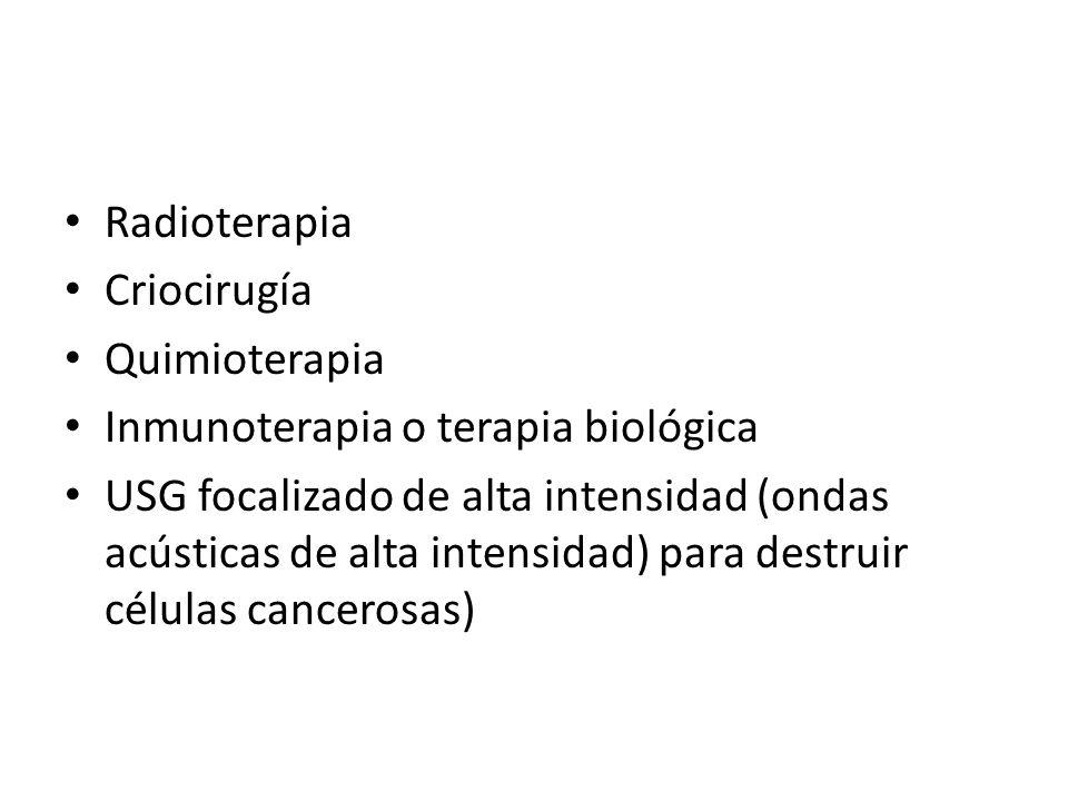 RadioterapiaCriocirugía. Quimioterapia. Inmunoterapia o terapia biológica.