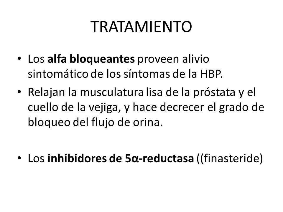 TRATAMIENTOLos alfa bloqueantes proveen alivio sintomático de los síntomas de la HBP.