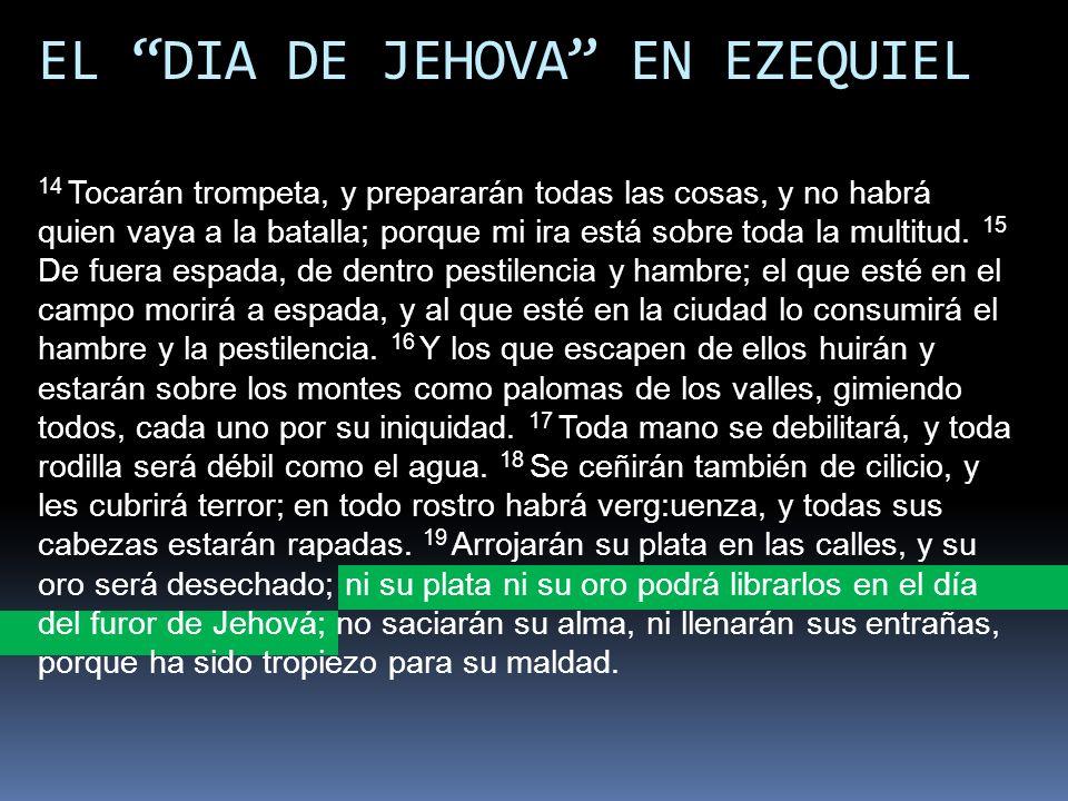 EL DIA DE JEHOVA EN EZEQUIEL