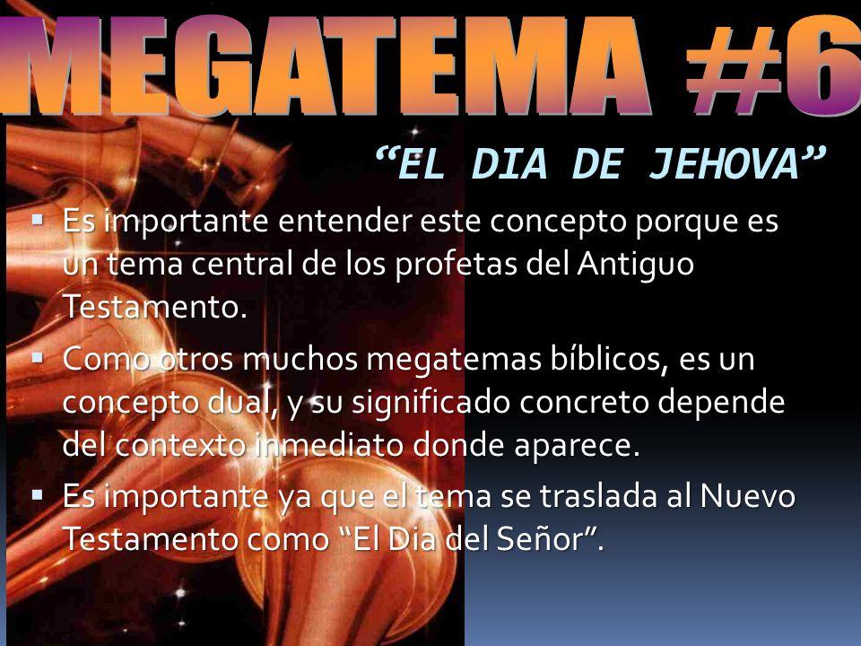 EL DIA DE JEHOVA MEGATEMA #6