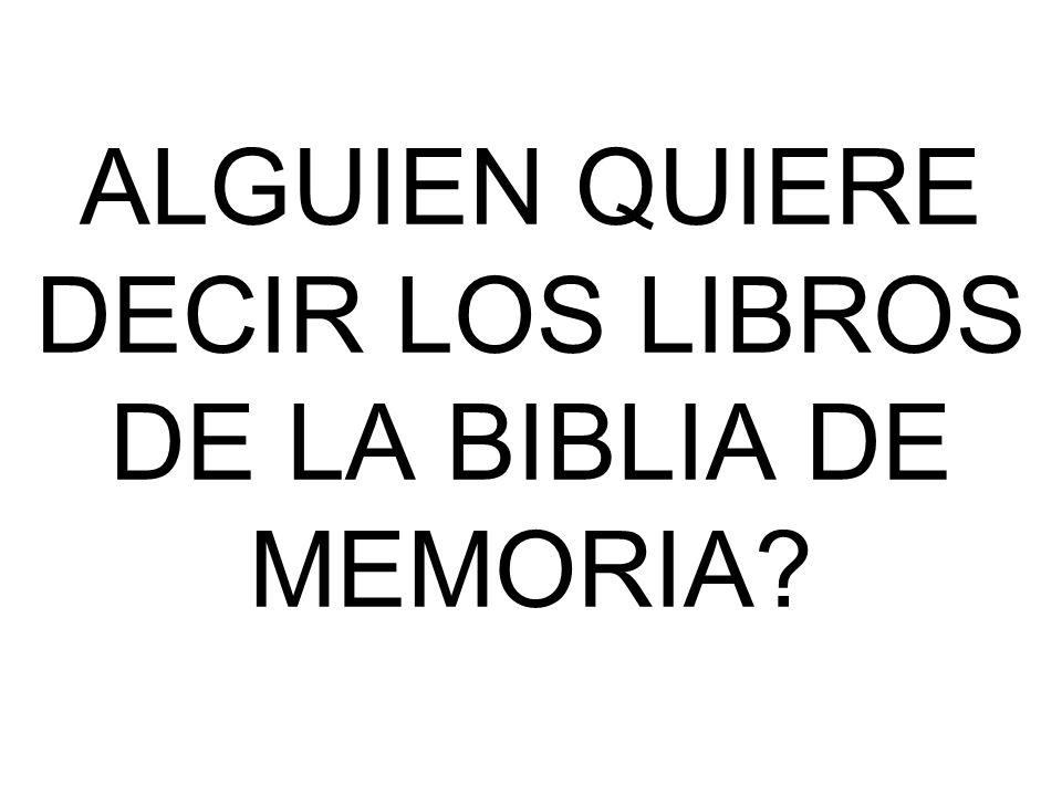 ALGUIEN QUIERE DECIR LOS LIBROS DE LA BIBLIA DE MEMORIA